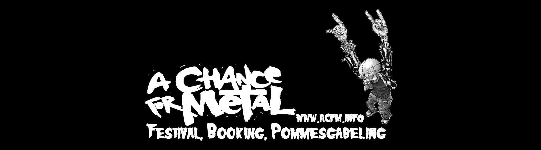 A CHANCE FOR METAL